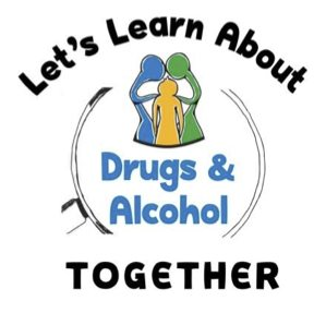 Let's Learn about Drugs and Alcohol Together